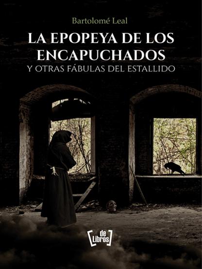 La epopeya de los encapuchados - Bartolomé Leal